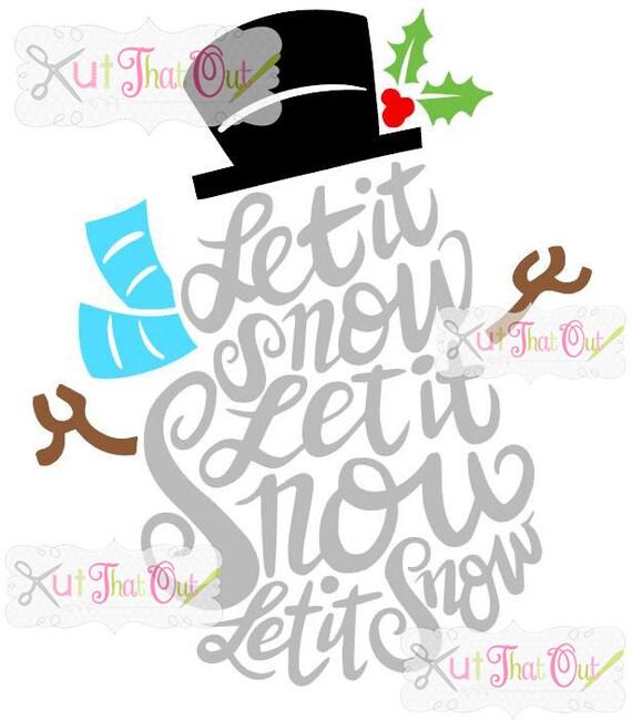 Exclusive Let It Snow Snowman Svg Amp Dxf File Etsy