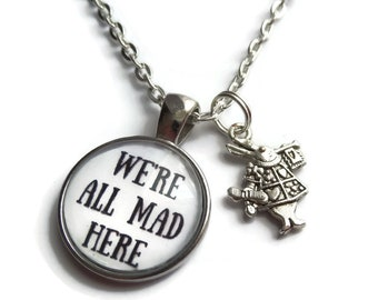 We're all mad here, mad here gift, wonderland gift, alice necklace, rabbit necklace, wonderland necklace, alice jewelry,  sandykissesuk