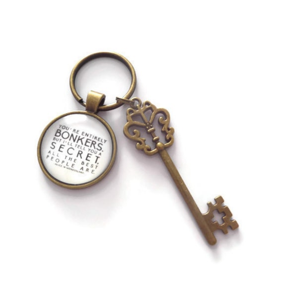 Alice in Wonderland Youre Entirely Bonkers All the Best People Are Silver Keychain Keyring