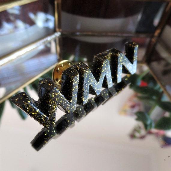 Black N' Gold WMN Pin