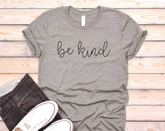 35f9ba14 Be Kind Shirt. Humanity Shirt. Be A Kind Human. Human Rights. Inspirational  Shirt. Super Soft & Comfy Unisex T-Shirt. Nice Human. Unity.