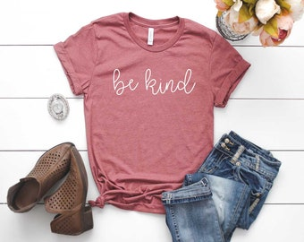 84f0fde6 Be Kind Shirt. Humanity Shirt. Be A Kind Human. Human Rights. Inspirational  Shirt. Super Soft & Comfy Unisex T-Shirt. Nice Human. Unity.