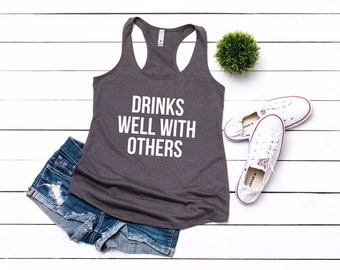 3f8c89e7b4ead7 Drinking Shirt. Drinks Well With Others Shirt. Wine Shirt. Super Soft and  Comfy Terry Racerback Tank Top. Day Drinking Shirt.