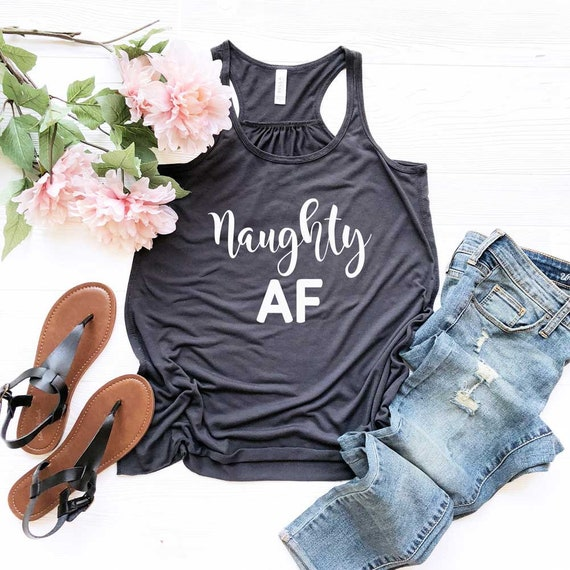 d819f1d7b2146 Christmas Shirt. Naughty AF Tank Top. Super Soft and Comfy