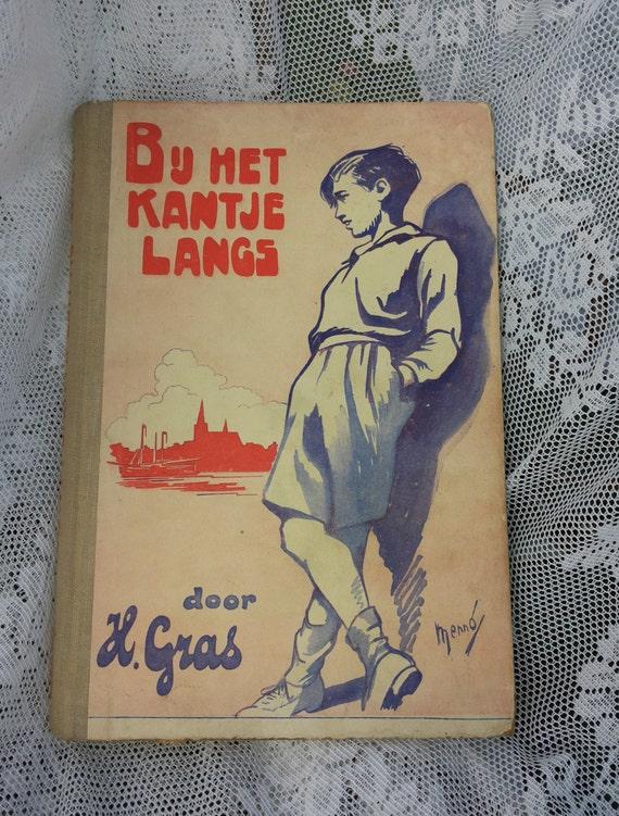 Antiek Vintage Boek Bij Het Kantje Langs Jongensboek H Gras Menno V Meeteren Brouwer Schoonderbeek Laren Retro Jongensschool