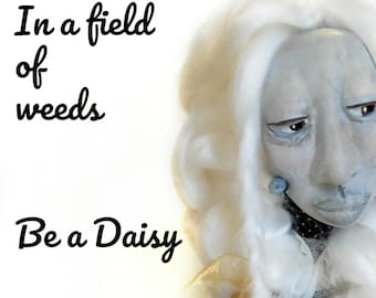 In a field of weeds Be a Daisy - OOAK Art Doll Wise Woman with White Boho Braids, Polka Dots, and Daisies