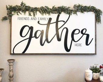 Gather Sign Dining Room Signs Farmhouse Friends And Family Here