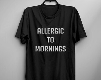 cdb506f738f6a Allergic to Mornings funny T shirt for women t-shirt Cute Shirts for teens  gift clothes instagram Graphic Tees for Womens tops gift for her