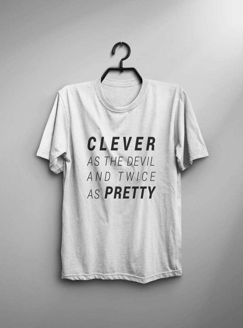 a8d6951c Clever as the devil and twice as pretty funny t shirts for | Etsy