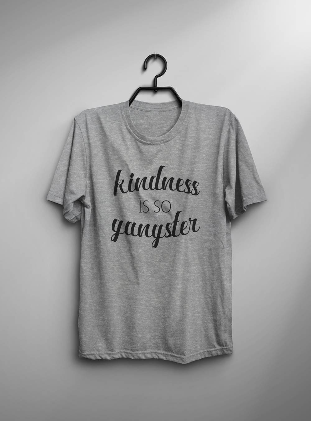 Kindness Is So Gangster Shirt Inspirational Quote T Shirt Etsy
