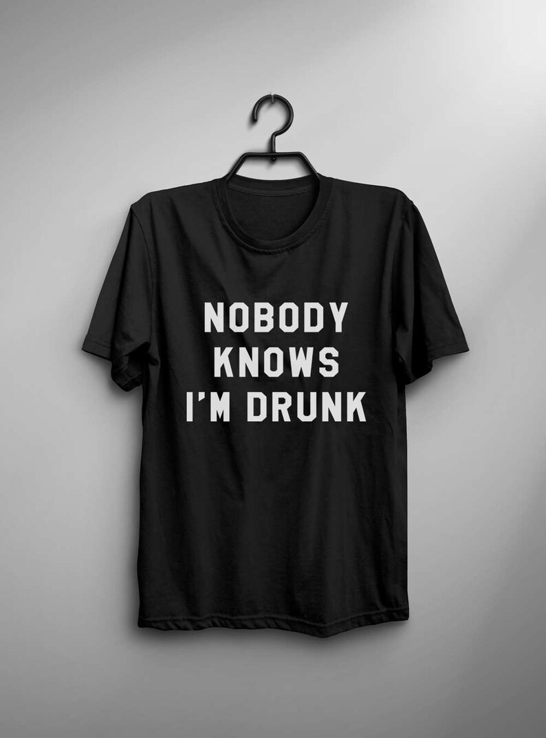 482b03608ccb5 Nobody knows I'm drunk funny t shirts for women with saying graphic tees  wine gift for mens printed tshirts fashion gift