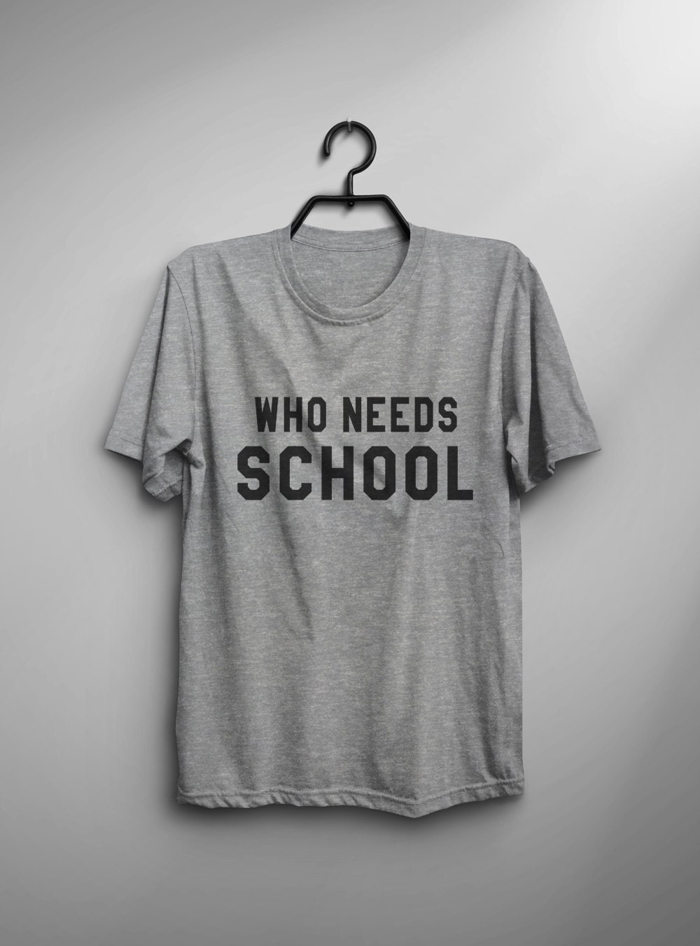Who Needs School Tshirts College Dropout High School T Shirts Etsy