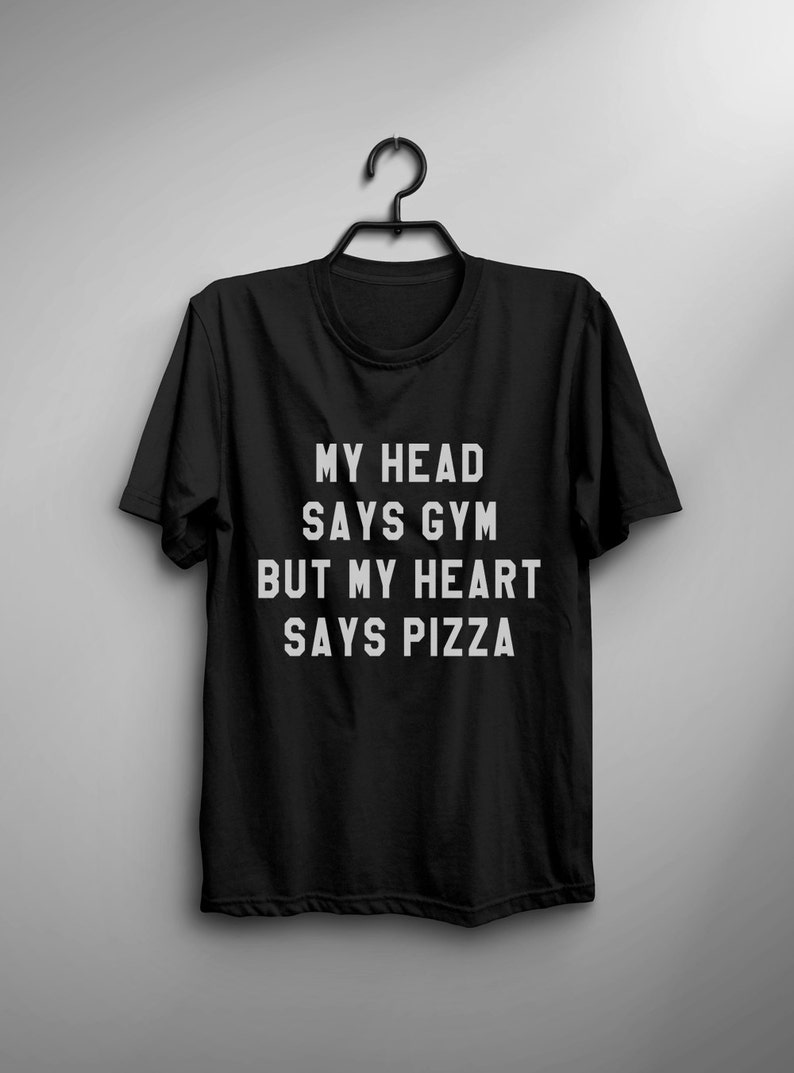 35ca51ad My head says gym but my heart says pizza funny tshirt womens | Etsy