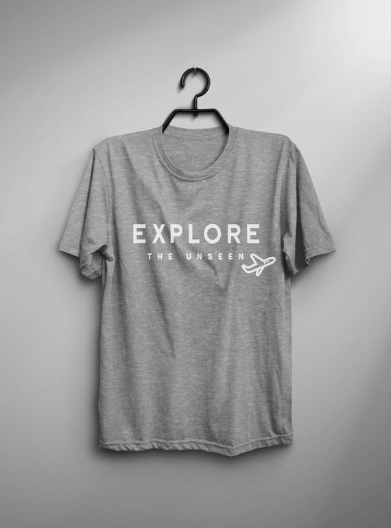 Travel gift for women Explore the unseen funny t shirts men graphic tee for women shirt with quotes printed t shirts ladies top