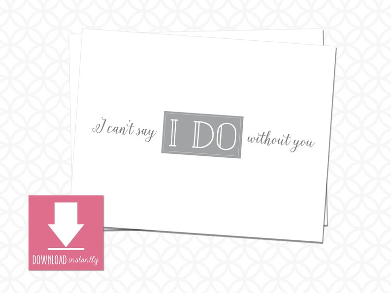 Printable I Can/'t Say /'I Do/' Without You Gray Stationery Instant Download as Flat and Folded option to fit A2 4.25in X 5.5in envelope