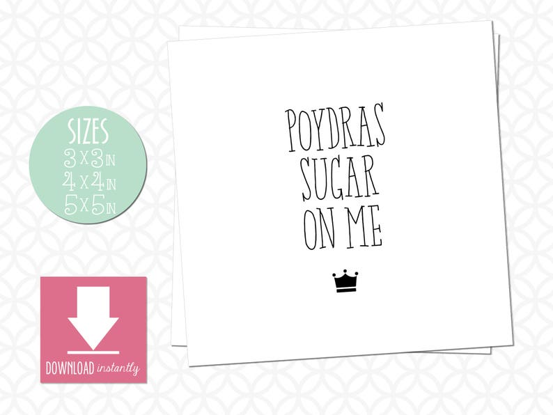 Poydras Sugar On Me Sign Instant Download As 3in X 3in 4in X Etsy