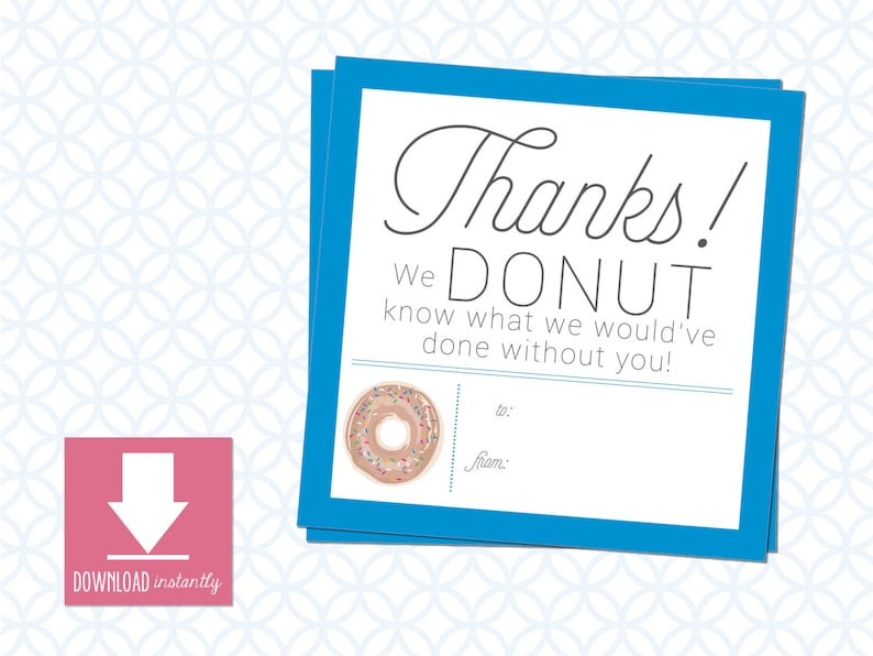 Printable Teacher Appreciation Gift Tags size is 3in X 3in We DONUT know what we would/'ve done without you Instant Download