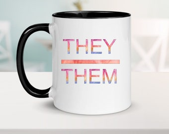Pronoun mug, she/her, He/him, They/Them, Ask me about my pronouns,