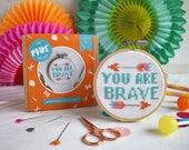 You Are Brave' Cross Stitch Kit- cross stitch- needlework- mothers day, gifts for mum, modern cross stitch- craft kits