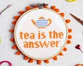 Tea is the Answer Cross Stitch Craft Kit