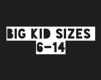 Add this listing to your cart for BIG KID SIZES 6-14 (per jean)