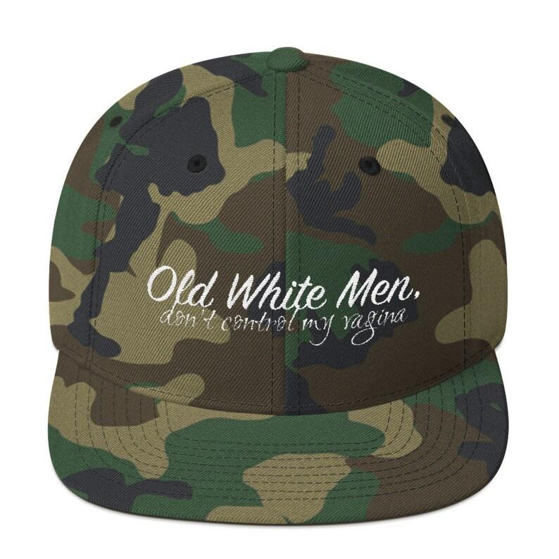 Old White Men Don T Control My Vagina Snapback Hat Etsy