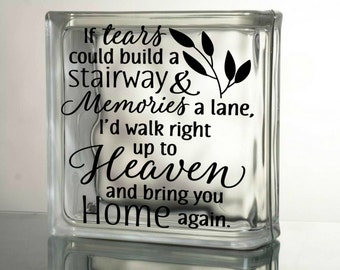 If tears could build a stairway vinyl decal - In loving memory - memorial - sympathy - glass block - ceramic tile -  sticker - HB23