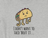 Funny I Don't Want to Taco Bout it Food Short-Sleeve Unisex T-Shirt