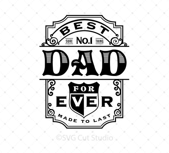Fathers Day Svg Best Dad Ever Svg No 1 Dad Svg Happy Fathers Etsy
