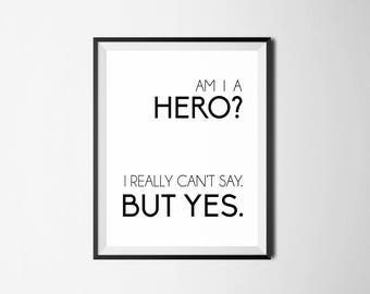 The Office TV Show Quote, Michael Scott Quote, Am I A Hero, Office Wall Art,  Funny Office Quote, Funny Wall Art