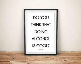 Superbe The Office TV Show Printable, Do You Think That Doing Alcohol Is Cool,  Funny Quote, Funny Wall Art, The Office Wall Art, Michael Scott Quote