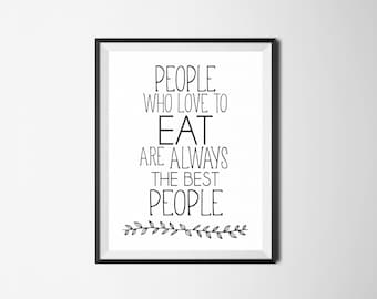 People Who Love To Eat Are Always The Best People - Digital Print, Kitchen Artwork, Julia Child Digital Print, Cooking Quote