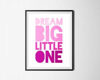 Dream Big Little One Digital Print, Nursery Wall Art, Baby Girl Nursery Art, Inspirational Wall Art, Baby Shower Gift