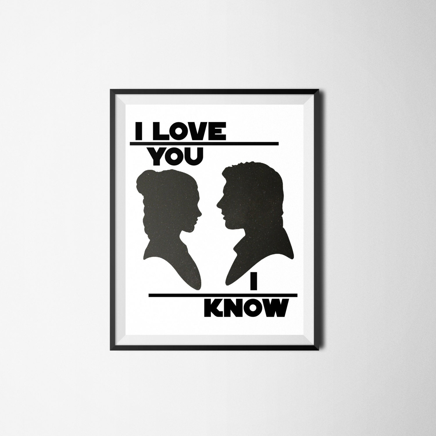 Star Wars I Love You I Know Print Star Wars Etsy