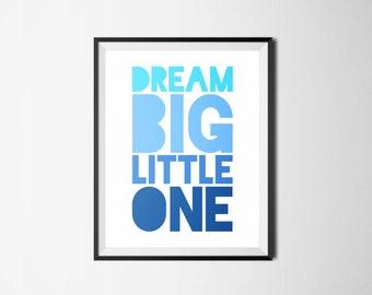 Dream Big Little One Digital Print, Baby Boy Nursery, Baby Shower Gift, Nursery Wall Art