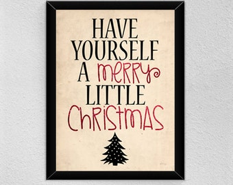 Have Yourself A Merry Little Christmas Print, Merry Christmas Digital Print, Christmas Quote, Christmas Digital Print, Holiday Digital Print