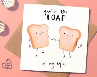 Romantic Bread Pun Card, Cute Love Card, Funny Card For Bread Lovers, Romantic Card For Partner, Anniversary Card, Love Of My Life