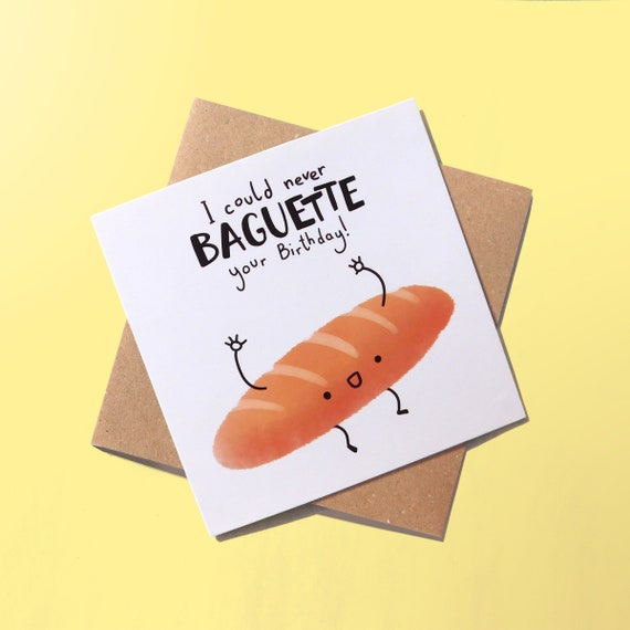 Baguette Pun Birthday Card Happy Greetings