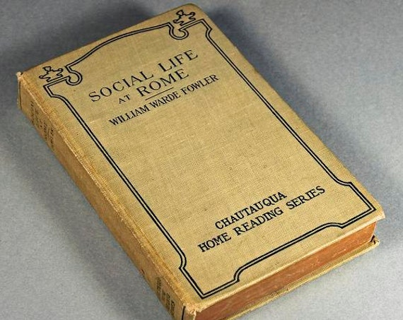 1909 Hardcover Antiquarian Book, Social Life at Rome, William Fowler, Antique Book