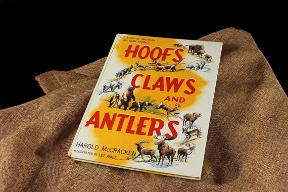 Hoofs Claws and Antlers By Harold McCracken, First Edition Hardcover, 1958, Children's Book