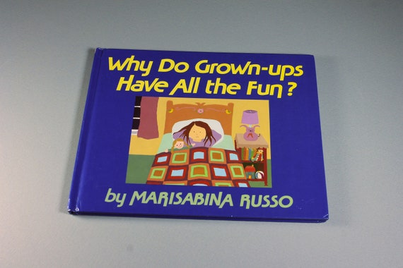 Children's Hardcover Book, Why Do Grown-Ups Have All The Fun?, Marisabina Russo, Fiction, Illustrated, Kid's Story, Storybook, Bedtime Story