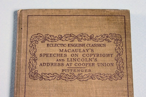 1914 Hardcover Antiquarian Book, Macaulay's Speeches on Copyright and Lincoln's Address at Cooper Union, Non-Fiction, History