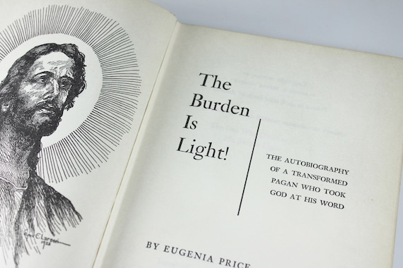 Hardcover Book, The Burden is Light, Eugenia Price, First Edition, Religion, Spirituality, Memoir, Christian Literature