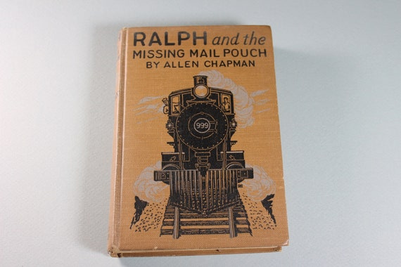 1924 Hardcover Book, Ralph and the Missing Mail Pouch, Out of Print, Train Lovers Gift, Railroad Series, Literature, First Edition