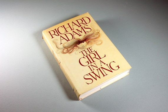 1980 Hardcover Book, The Girl in a Swing, Richard Adams, First Edition, Novel, Thriller, Suspense, Fiction