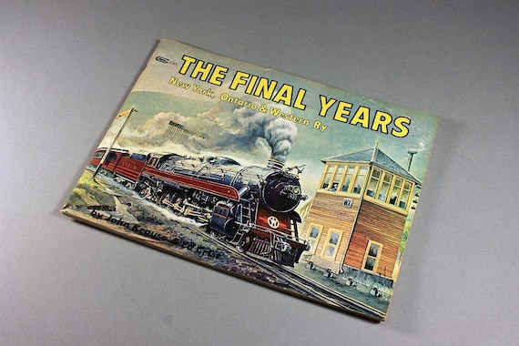 1989 Paperback, The Final Years, New York Ontario  Western Railway, Transportation, Train Book, Reference Book, Illustrated, B&W Photography