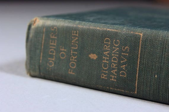1917 Hardcover Book, Soldiers of Fortune, Richard Harding Davis, Novel, Fiction, Romance, Thriller, Literature, Illustrated