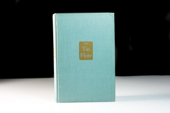 Hardcover Book, The Tin Flute, Gabrielle Roy, First Edition, Fiction, Historical, Novel