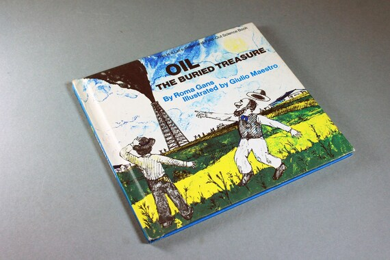 1975 Children's Hardcover Book, OIL The Buried Treasure, Roma Gans, Science, Non-Fiction, Geology, Illustrated, Collectible.