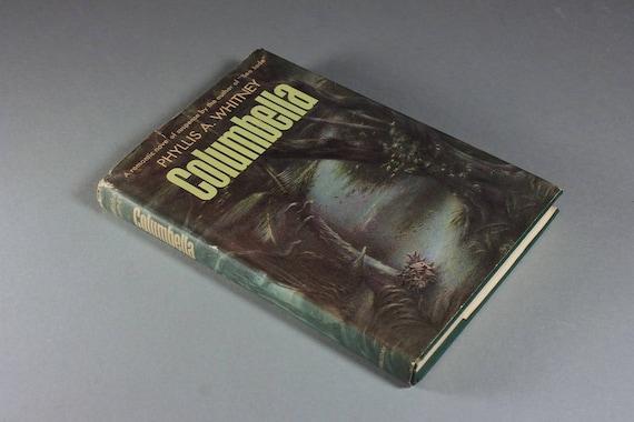 1966 Hardcover Book, Columbella, Phillis A. Whitney, Novel Dust Jacket, Fiction, Gothic, Romance, Suspense